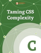Taming CSS Complexity by Smashing Magazine