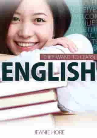 They Want to learn English by Jeanie Hore