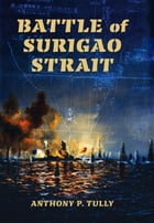 Battle of Surigao Strait by Anthony P. Tully