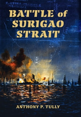 Book Battle of Surigao Strait by Anthony P. Tully