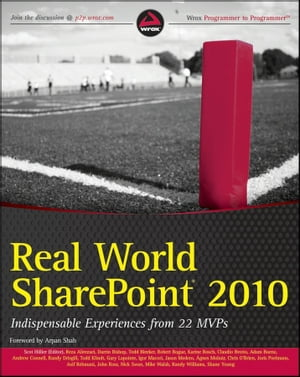 Real World SharePoint 2010 Indispensable Experiences from 22 MVPs