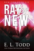 Ray of New (Ray #6) 9479fd52-8f69-4dbf-84dd-4d2d749694a5