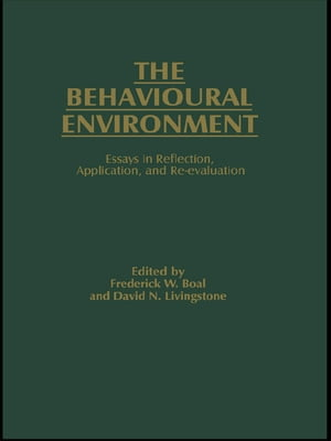 The Behavioural Environment Essays in Reflection,  Application and Re-evaluation