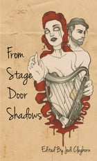 From Stage Door Shadows by Jodi Cleghorn