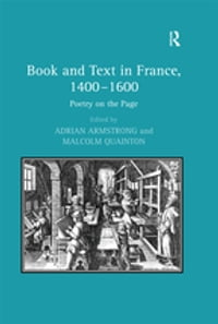 Book and Text in France, 1400–1600: Poetry on the Page