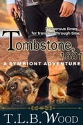 Tombstone, 1881 (The Symbiont Time Travel Adventures Series, Book 2) bb4dad25-e39b-4b31-be97-b750d76730e5