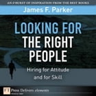 Looking for the Right People by James F. Parker