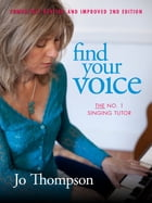 Find Your Voice: The No.1 Singing Tutor by Jo Thompson