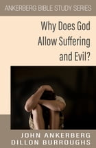 Why Does God Allow Suffering And Evil? by Dillon Burroughs