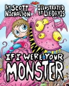 If I Were Your Monster: A Magical Children's Book by Scott Nicholson