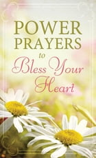 Power Prayers to Bless Your Heart by Compiled by Barbour Staff