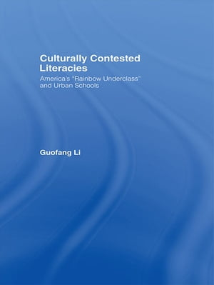 """Culturally Contested Literacies America's """"Rainbow Underclass"""" and Urban Schools"""