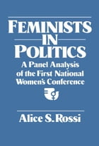 Feminists in Politics: A Panel Analysis of the First National Women's Conference
