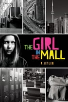 Girl in the Mall by R. Jetleb