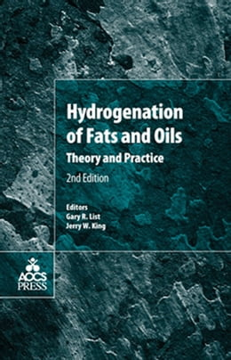 Book Hydrogenation of Fats and Oils: Theory and Practice by Gary R. List