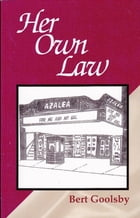 Her Own Law by Bert Goolsby