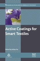 Active Coatings for Smart Textiles by Jinlian Hu