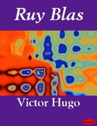 Ruy Blas by Victor Hugo