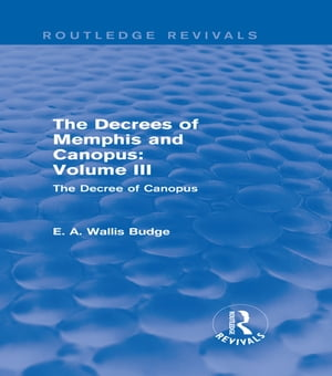 The Decrees of Memphis and Canopus: Vol. III (Routledge Revivals) The Decree of Canopus