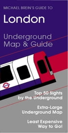 Michael Brein's Guide to London: Underground Map & Guide by Michael Brein