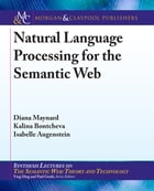 Natural Language Processing for the Semantic Web by Diana Maynard
