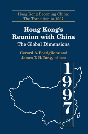 Hong Kong's Reunion with China: The Global Dimensions The Global Dimensions