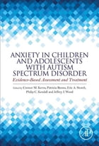 Anxiety in Children and Adolescents with Autism Spectrum Disorder: Evidence-Based Assessment and…