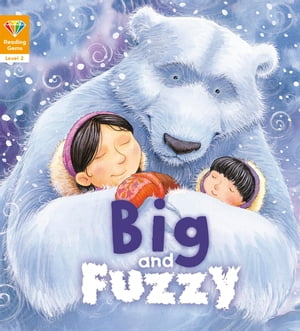 Reading Gems: Big and Fuzzy (Level 2) by QED Publishing