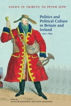 Politics and Political Culture in Britain and Ireland, 1750-1850: Essays in Tribute to Peter Jupp by Allan Blackstock