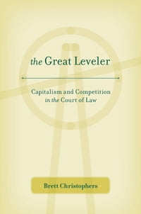 The Great Leveler: Capitalism and Competition in the Court of Law