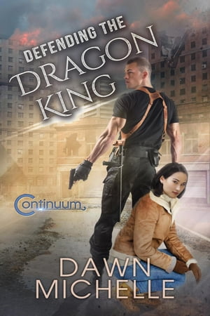 Defending the Dragon King: The Continuum, #3