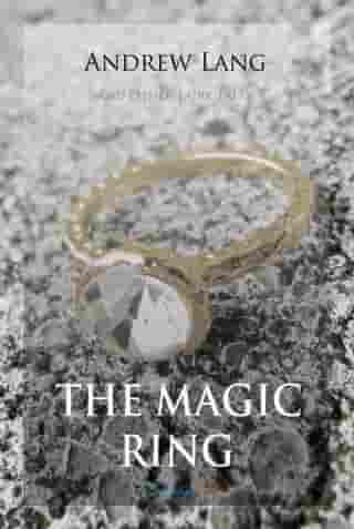 The Magic Ring and Other Fairy Tales by Andrew Lang
