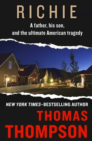 Richie A Father,  His Son,  and the Ultimate American Tragedy