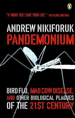 Book Pandemonium: Bird Flu Mad Cow And Other Biological Plagues Of The 21st Centry by Andrew Nikiforuk