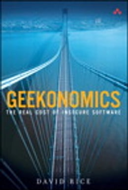 Book Geekonomics: The Real Cost of Insecure Software by David Rice