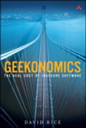 Geekonomics The Real Cost of Insecure Software