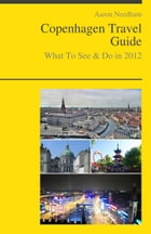 Copenhagen, Denmark Travel Guide - What To See & Do by Aaron Needham