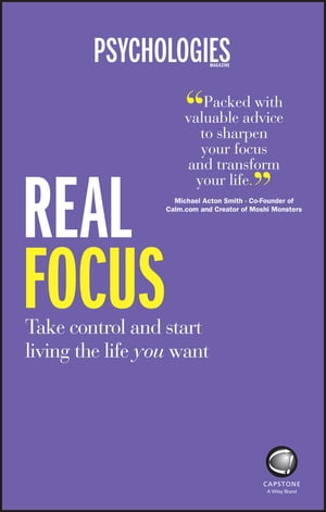 Real Focus Take control and start living the life you want