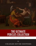 The Ultimate Pericles Collection by Charles River Editors
