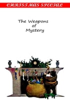 The Weapons of Mystery [Christmas Summary Classics] by Joseph Hocking