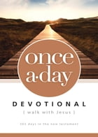 NIV, Once-A-Day: Walk with Jesus, eBook: 365 Days in the New Testament by Walk Thru the Bible