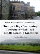 British Weekend Jaunts - Tour 3 - 2 Days Discovering The Pendle Witch Trail (Pendle Forest To…