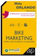 Bike Marketing. Come la bici fa bene al tuo business