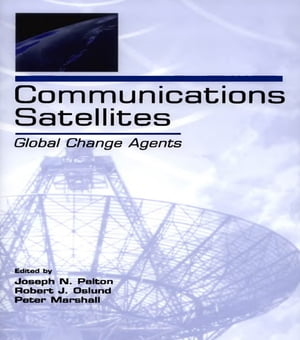 Communications Satellites Global Change Agents