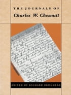 The Journals of Charles W. Chesnutt by Richard H. Brodhead