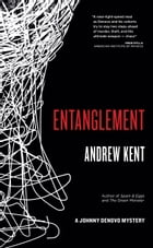 Entanglement: A Johnny Denovo Mystery by Andrew Kent
