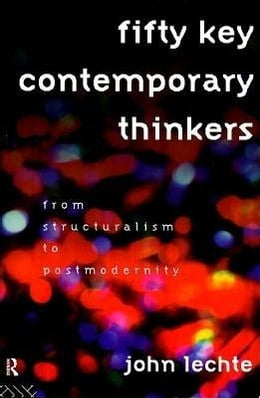 Book Fifty Key Contemporary Thinkers by Lechte, John