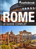 Rome, le guide complet by Romain Thiberville