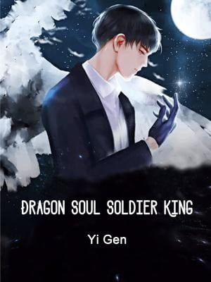 Dragon Soul Soldier King: Volume 3 by Yi Gen