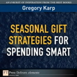 Book Seasonal Gift Strategies for Spending Smart by Gregory Karp